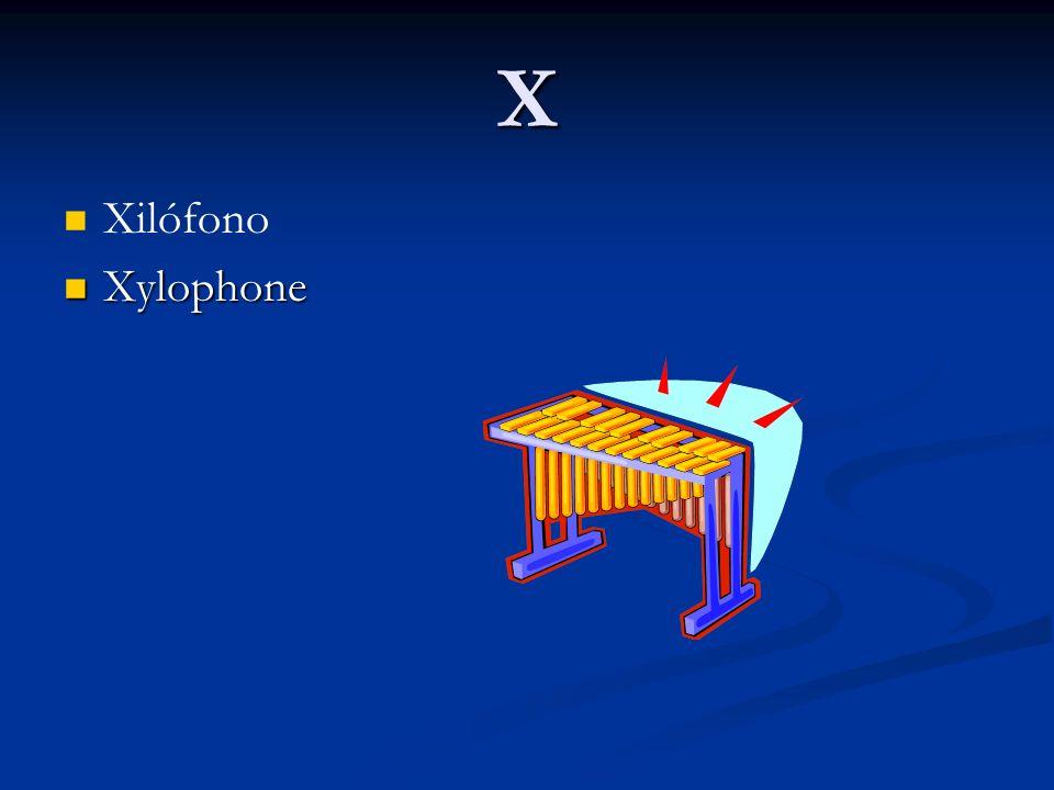 X Xilófono Xylophone