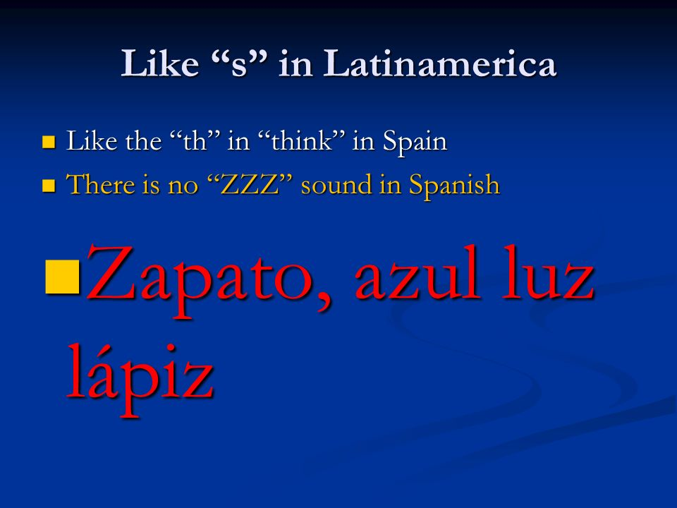 Like s in Latinamerica