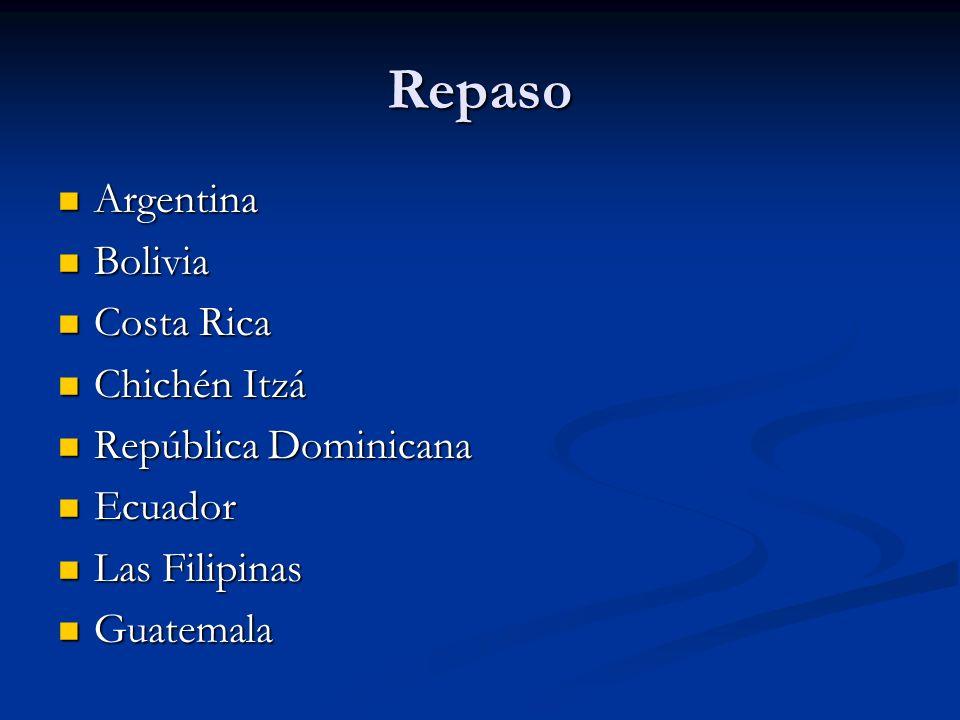 Repaso Argentina Bolivia Costa Rica Chichén Itzá República Dominicana