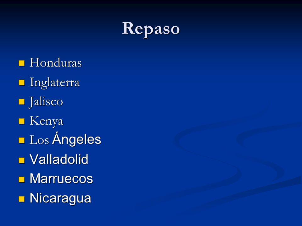 Repaso Honduras Inglaterra Jalisco Kenya Los Ángeles Valladolid