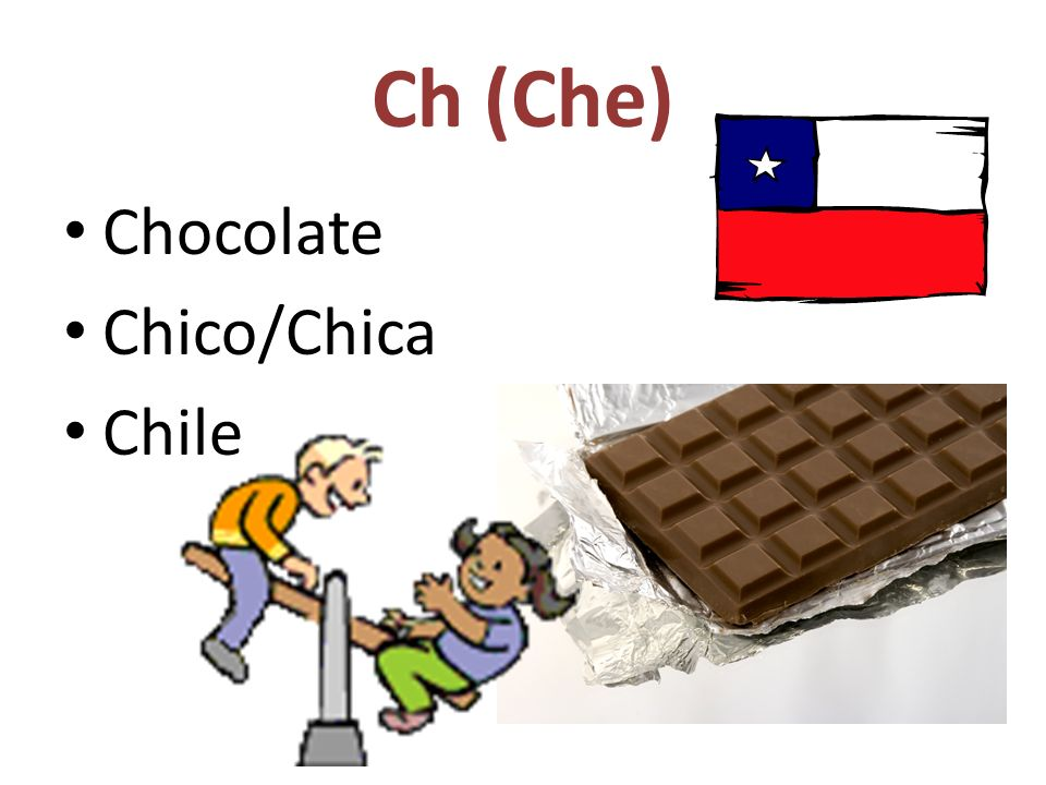 Ch (Che) Chocolate Chico/Chica Chile