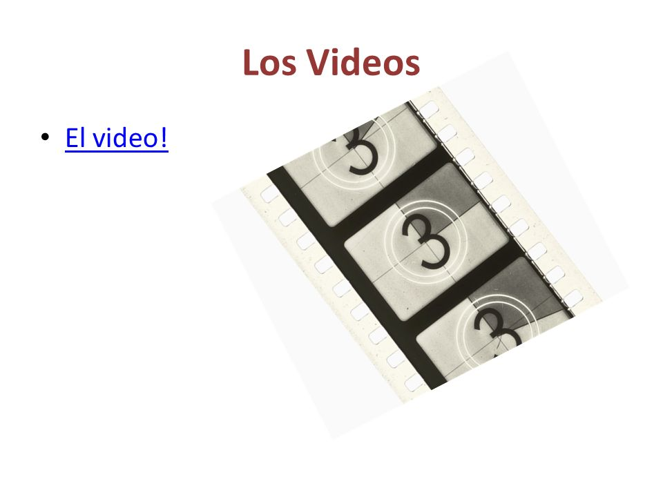 Los Videos El video!