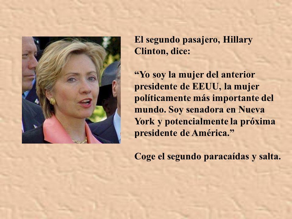 El segundo pasajero, Hillary Clinton, dice: