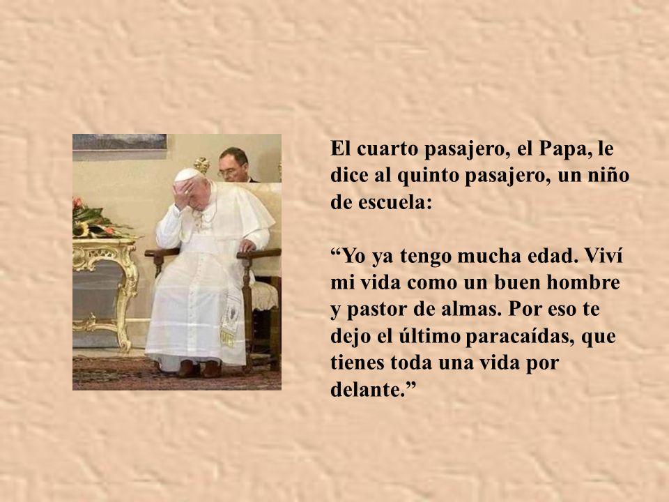El cuarto pasajero, el Papa, le dice al quinto pasajero, un niño de escuela: