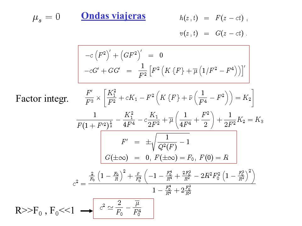 Ondas viajeras Factor integr. R>>F0 , F0<<1
