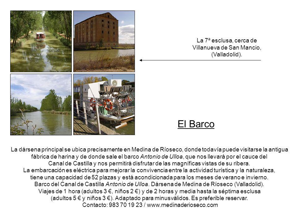 El Barco La 7ª esclusa, cerca de Villanueva de San Mancio,