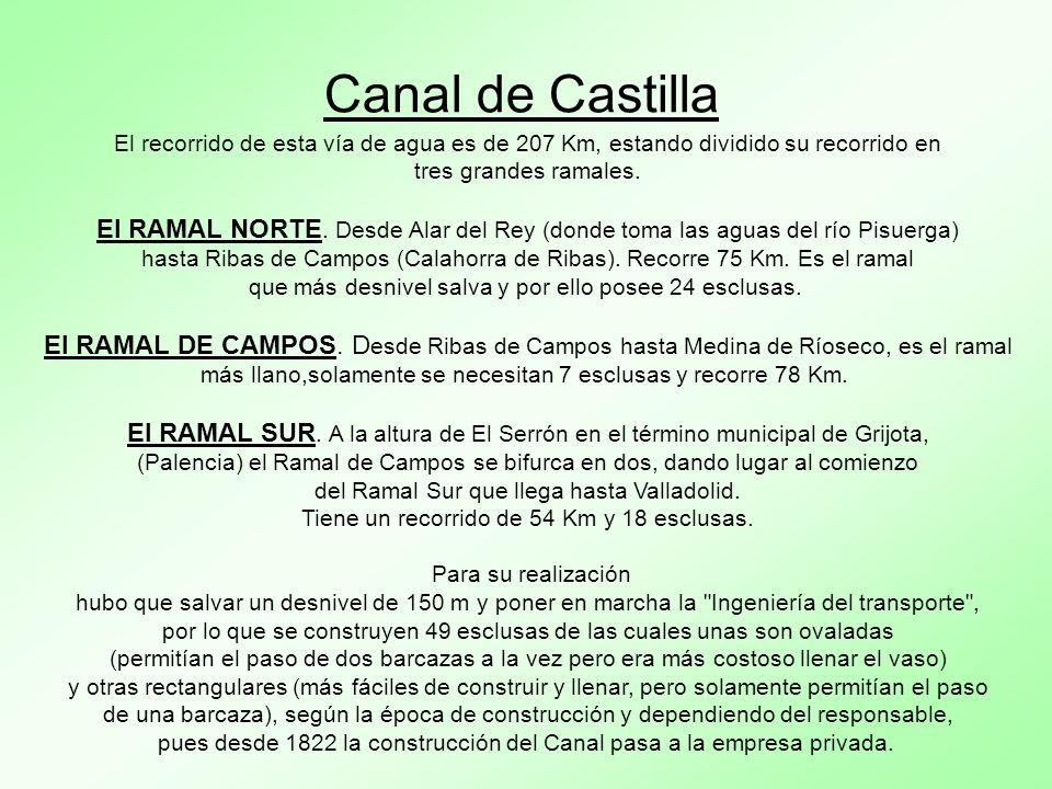Canal de Castilla El recorrido de esta vía de agua es de 207 Km, estando dividido su recorrido en. tres grandes ramales.