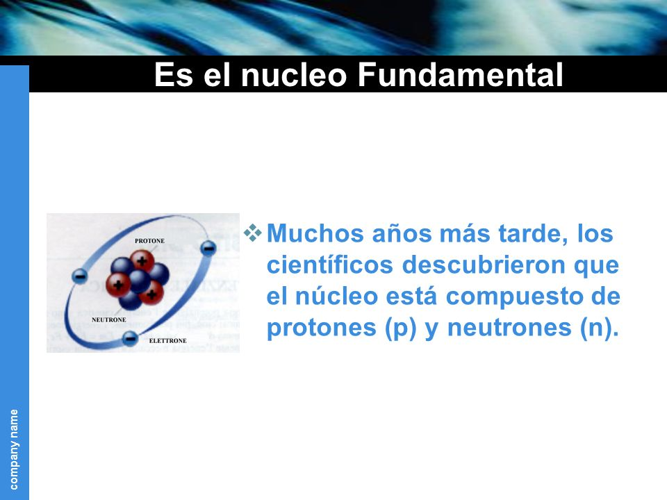 Es el nucleo Fundamental