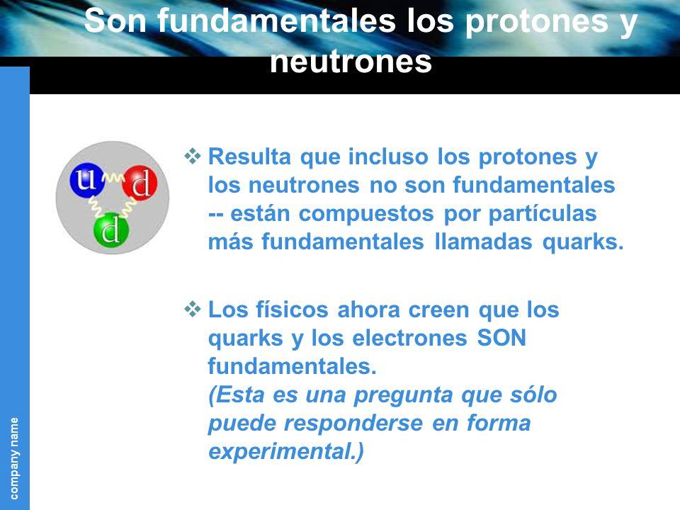 Son fundamentales los protones y neutrones