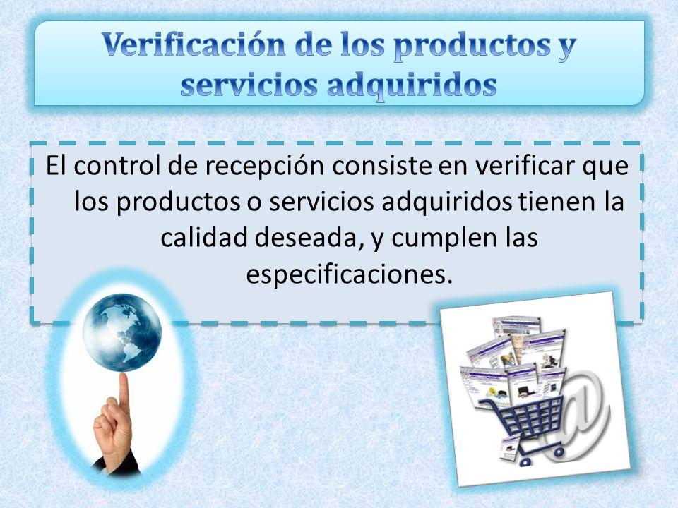 Verificación de los productos y servicios adquiridos