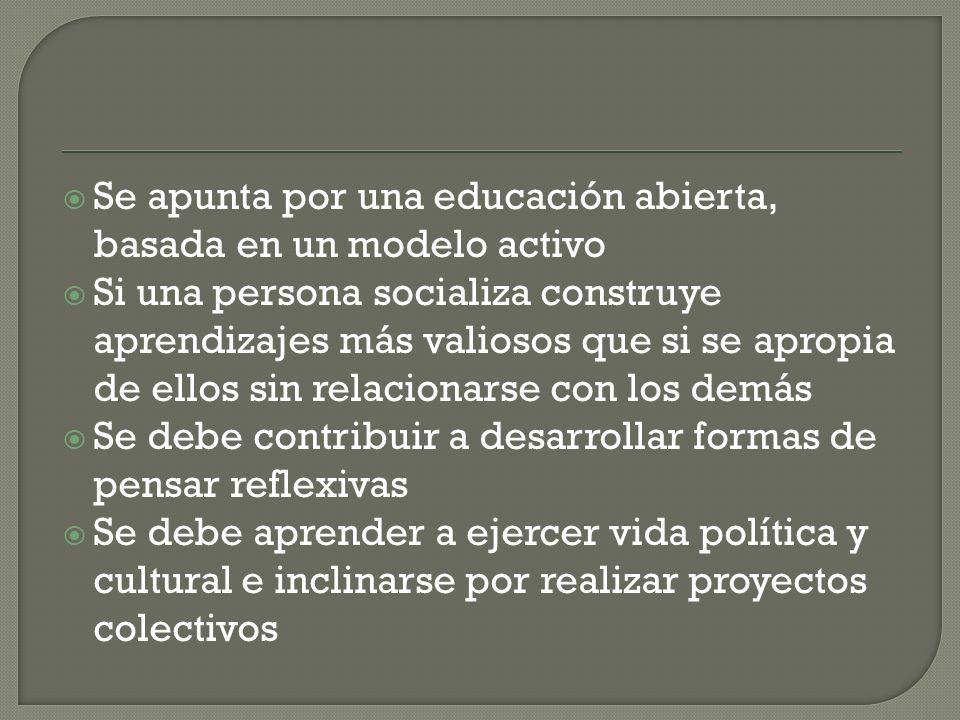 Se apunta por una educación abierta, basada en un modelo activo