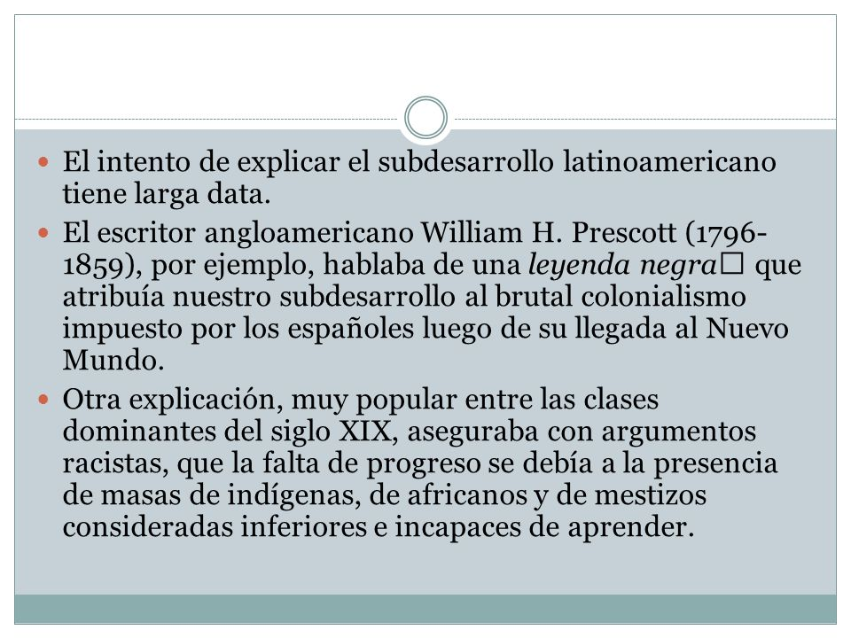 El intento de explicar el subdesarrollo latinoamericano tiene larga data.