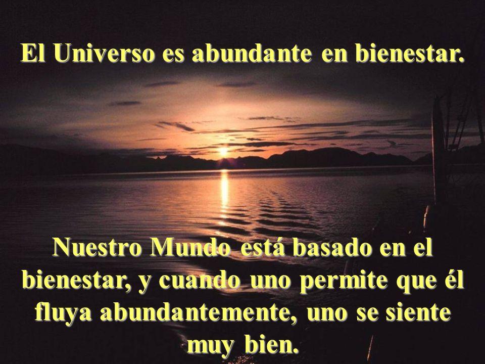 El Universo es abundante en bienestar.