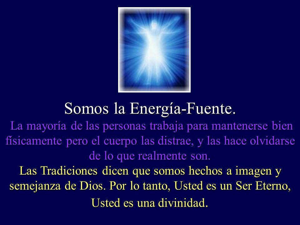 Somos la Energía-Fuente.