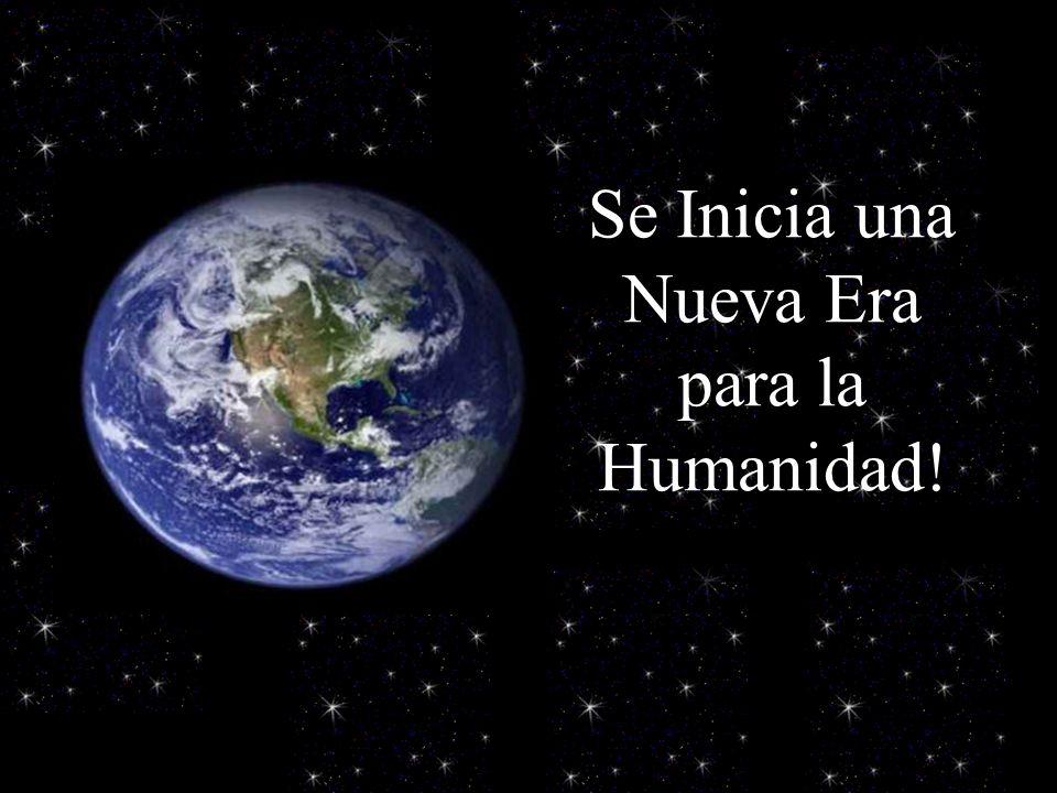Se Inicia una Nueva Era para la Humanidad!