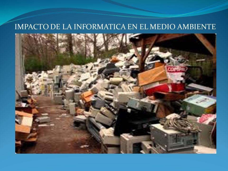 IMPACTO DE LA INFORMATICA EN EL MEDIO AMBIENTE