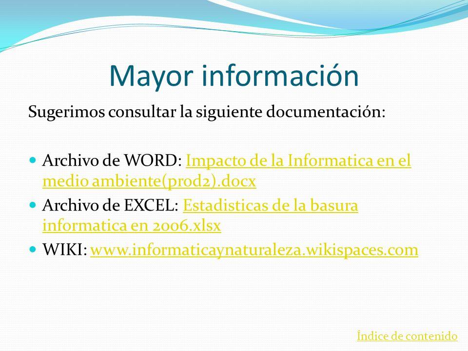 Mayor información Sugerimos consultar la siguiente documentación: