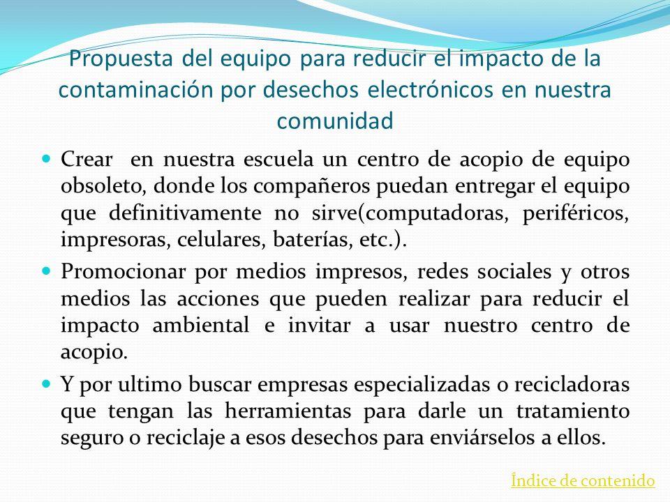 Propuesta del equipo para reducir el impacto de la contaminación por desechos electrónicos en nuestra comunidad