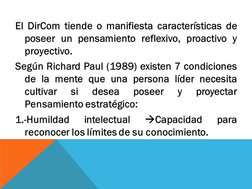 El DirCom tiende o manifiesta características de poseer un pensamiento reflexivo, proactivo y proyectivo.