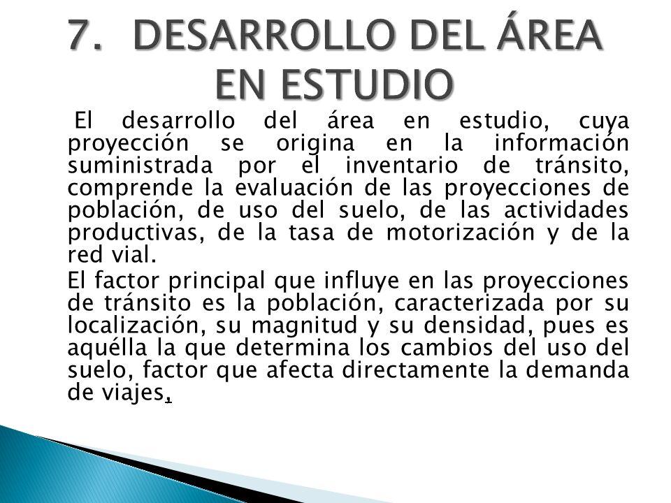 7. DESARROLLO DEL ÁREA EN ESTUDIO