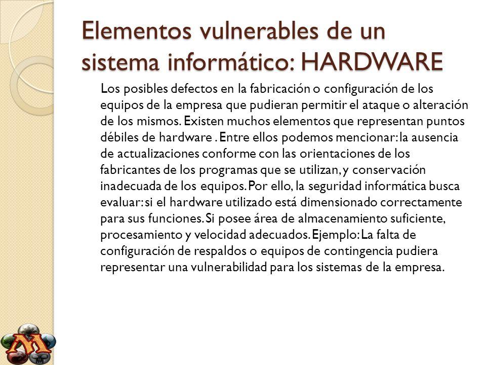 Elementos vulnerables de un sistema informático: HARDWARE