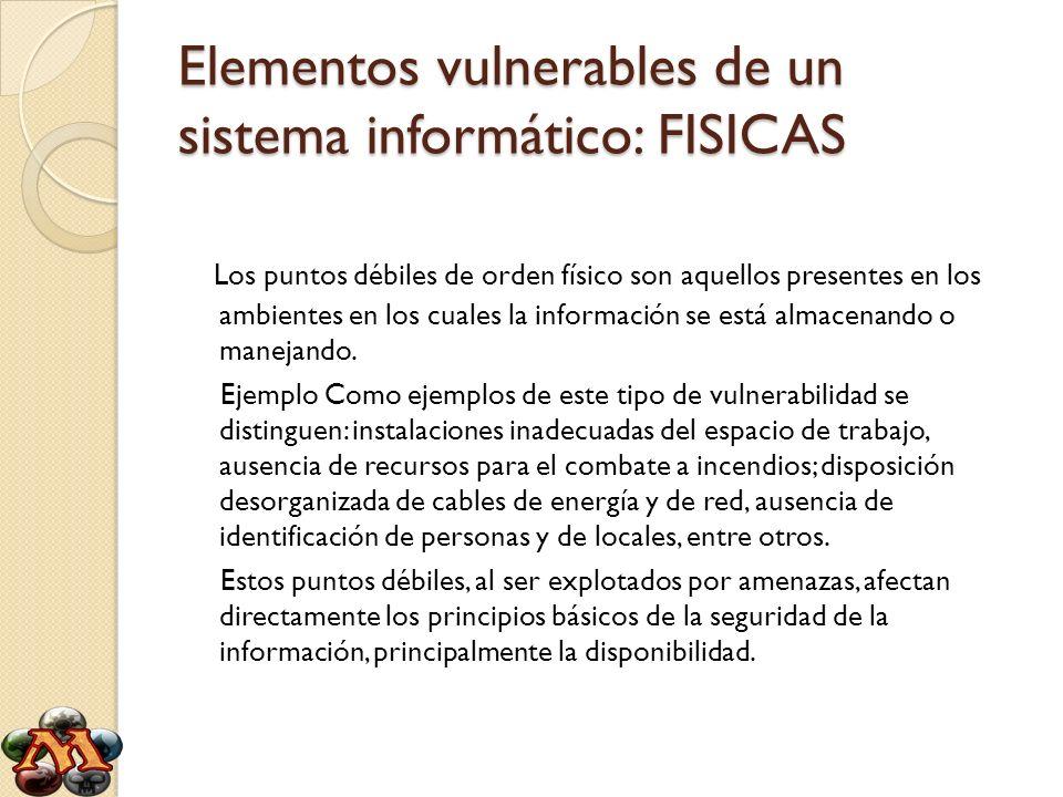 Elementos vulnerables de un sistema informático: FISICAS