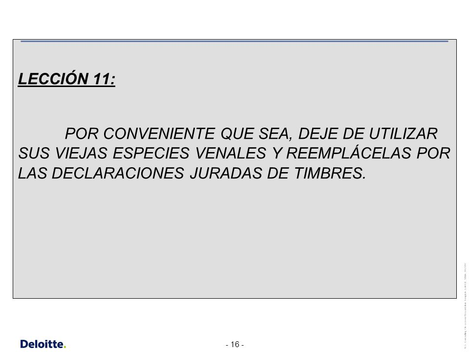LECCIÓN 11: POR CONVENIENTE QUE SEA, DEJE DE UTILIZAR SUS VIEJAS ESPECIES VENALES Y REEMPLÁCELAS POR LAS DECLARACIONES JURADAS DE TIMBRES.