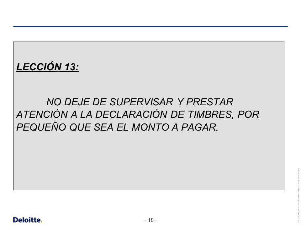 LECCIÓN 13: NO DEJE DE SUPERVISAR Y PRESTAR ATENCIÓN A LA DECLARACIÓN DE TIMBRES, POR PEQUEÑO QUE SEA EL MONTO A PAGAR.