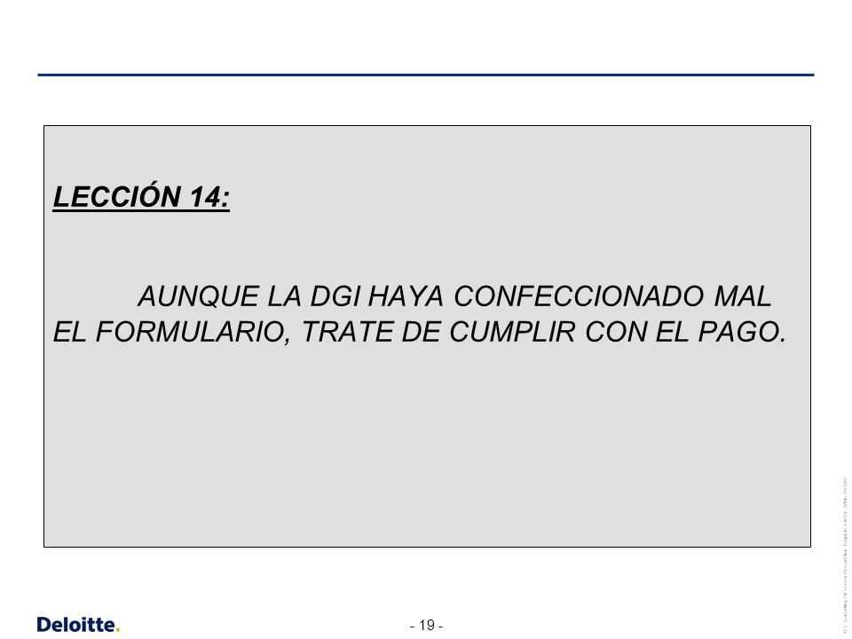 LECCIÓN 14: AUNQUE LA DGI HAYA CONFECCIONADO MAL EL FORMULARIO, TRATE DE CUMPLIR CON EL PAGO.