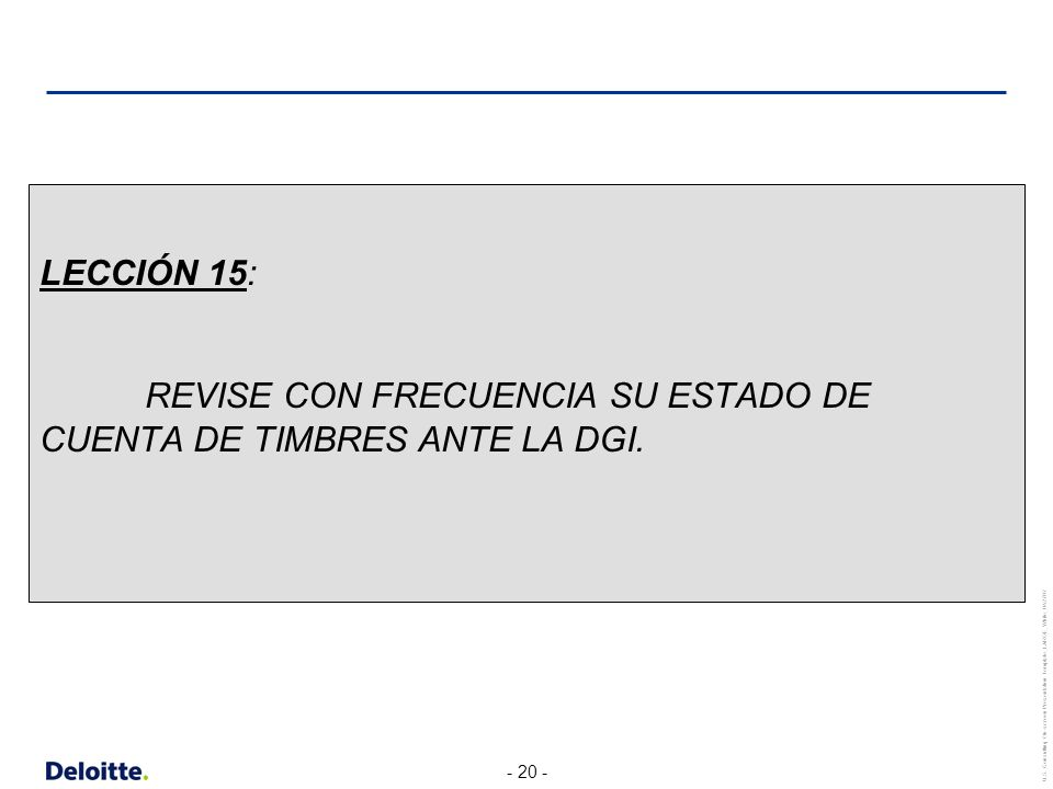 LECCIÓN 15: REVISE CON FRECUENCIA SU ESTADO DE CUENTA DE TIMBRES ANTE LA DGI.