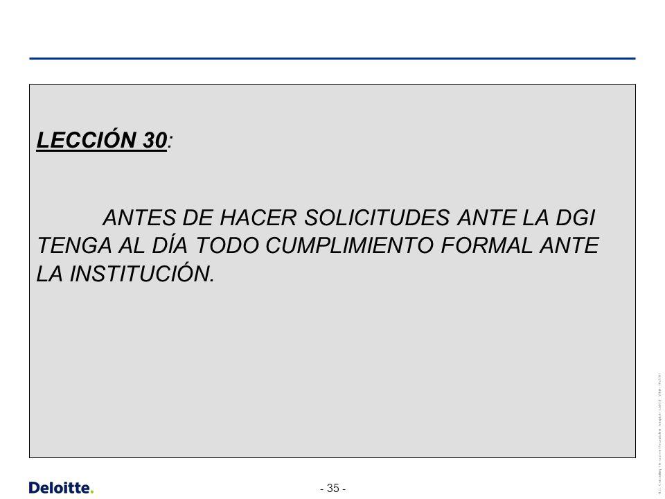 LECCIÓN 30: ANTES DE HACER SOLICITUDES ANTE LA DGI TENGA AL DÍA TODO CUMPLIMIENTO FORMAL ANTE LA INSTITUCIÓN.