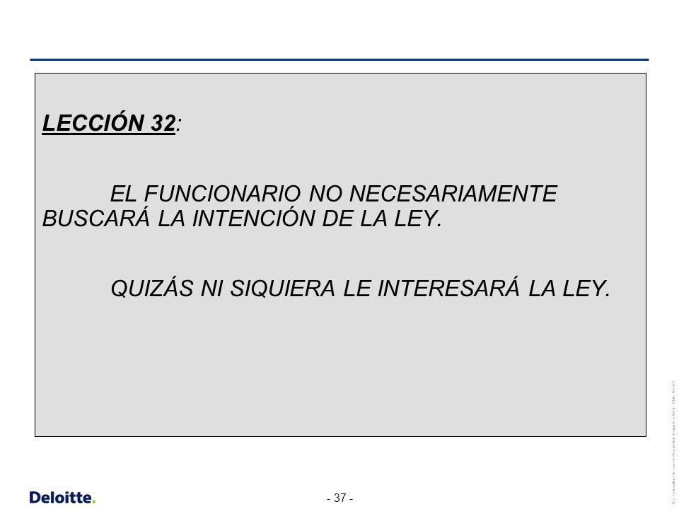 LECCIÓN 32: EL FUNCIONARIO NO NECESARIAMENTE BUSCARÁ LA INTENCIÓN DE LA LEY.