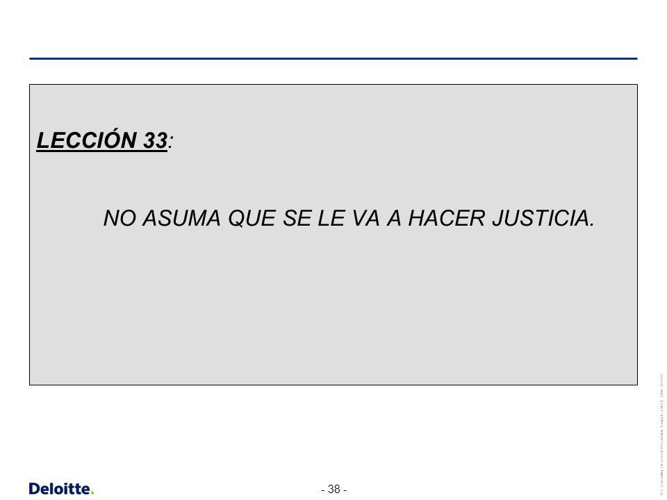 LECCIÓN 33: NO ASUMA QUE SE LE VA A HACER JUSTICIA.