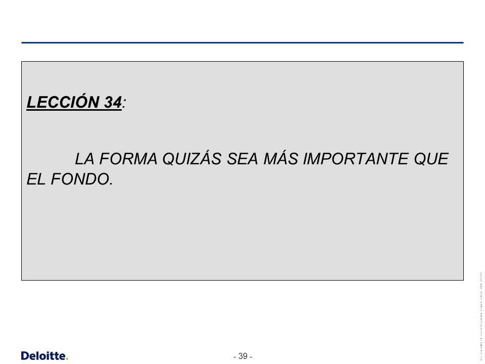 LECCIÓN 34: LA FORMA QUIZÁS SEA MÁS IMPORTANTE QUE EL FONDO.