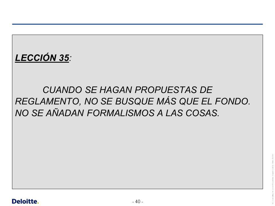 LECCIÓN 35: CUANDO SE HAGAN PROPUESTAS DE REGLAMENTO, NO SE BUSQUE MÁS QUE EL FONDO.
