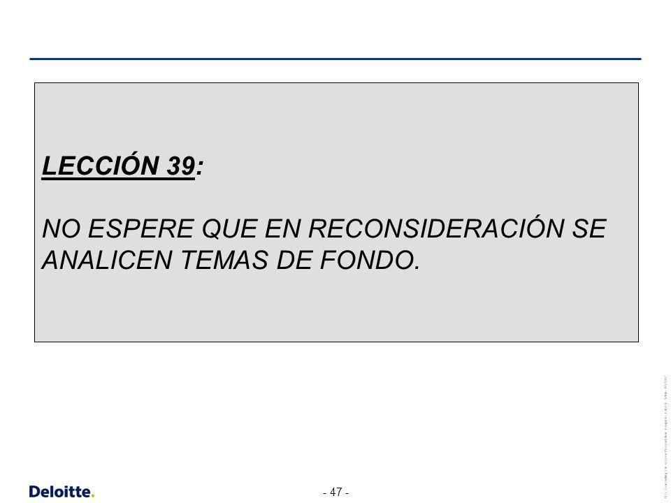 LECCIÓN 39: NO ESPERE QUE EN RECONSIDERACIÓN SE ANALICEN TEMAS DE FONDO.
