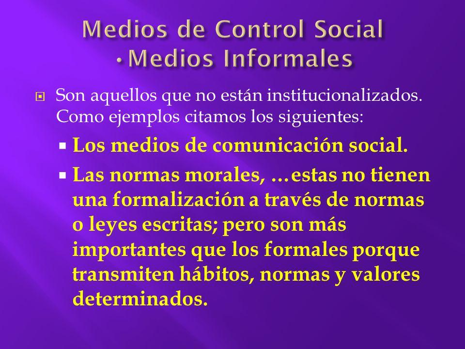 Medios de Control Social •Medios Informales