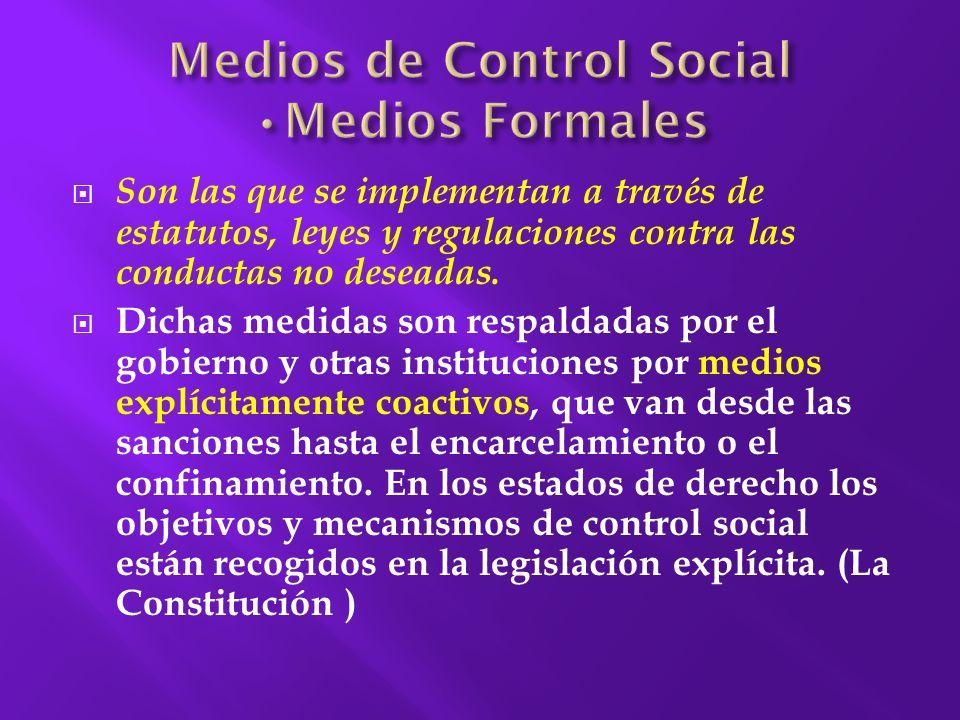 Medios de Control Social •Medios Formales