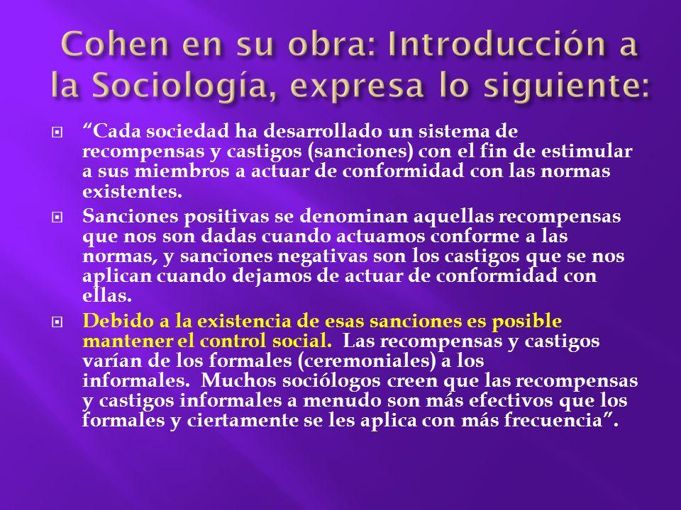 Cohen en su obra: Introducción a la Sociología, expresa lo siguiente: