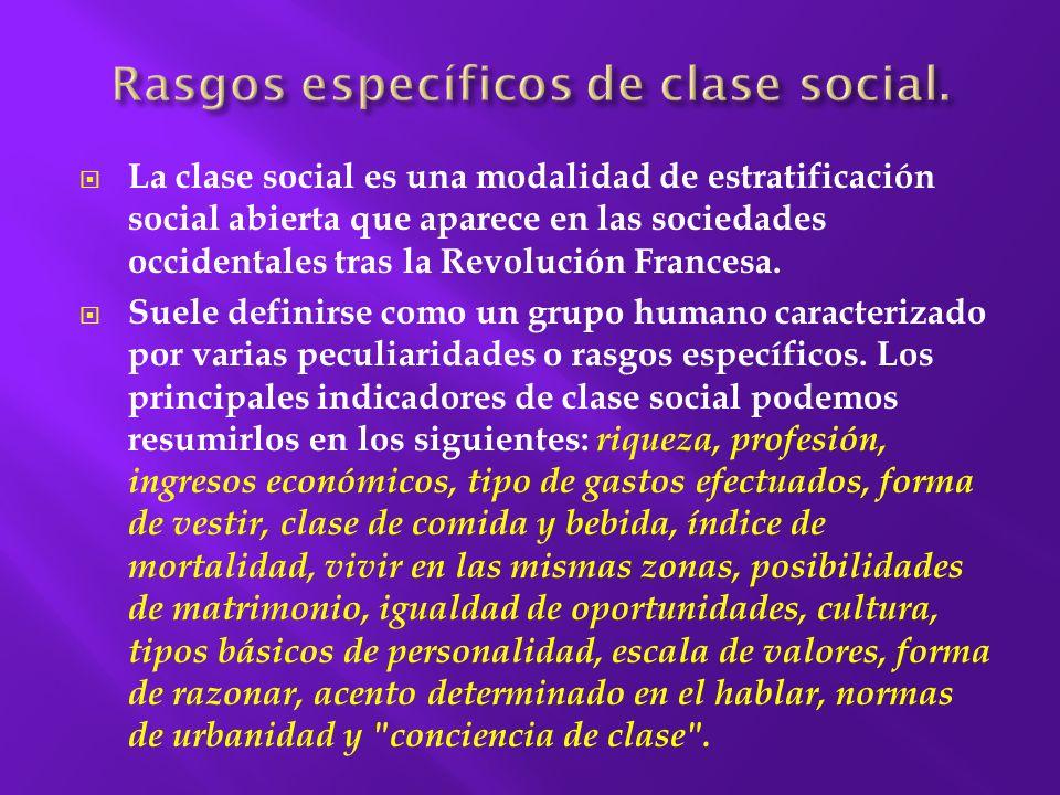 Rasgos específicos de clase social.