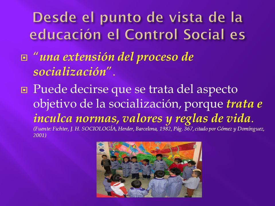 Desde el punto de vista de la educación el Control Social es
