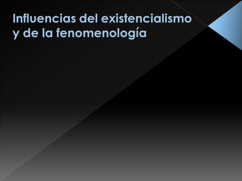 Influencias del existencialismo y de la fenomenología