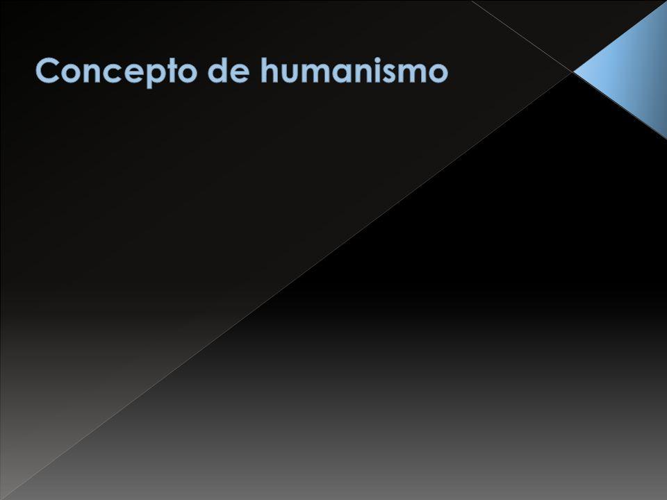 Concepto de humanismo