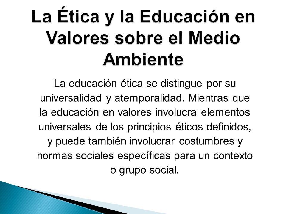 La Ética y la Educación en Valores sobre el Medio Ambiente