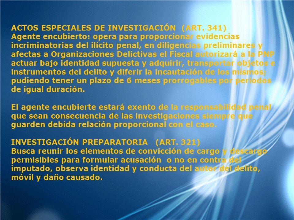 ACTOS ESPECIALES DE INVESTIGACIÓN (ART. 341)