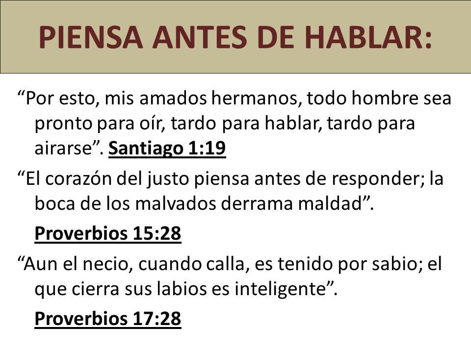 PIENSA ANTES DE HABLAR: