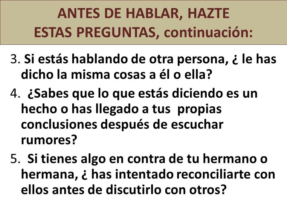 ANTES DE HABLAR, HAZTE ESTAS PREGUNTAS, continuación: