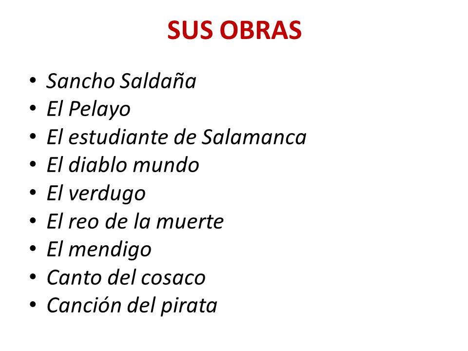 SUS OBRAS Sancho Saldaña El Pelayo El estudiante de Salamanca