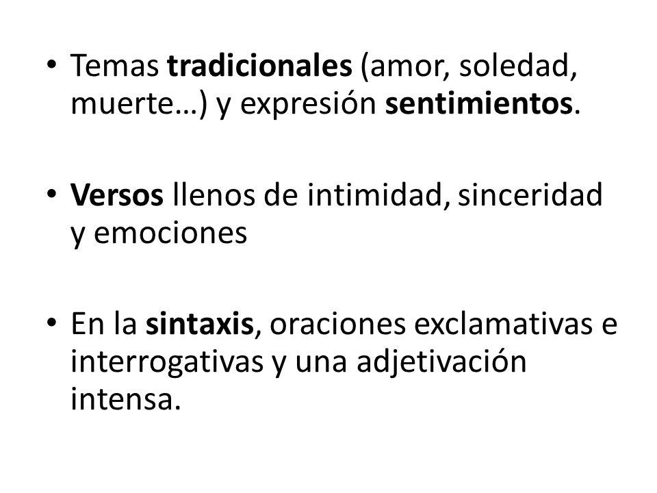 Temas tradicionales (amor, soledad, muerte…) y expresión sentimientos.