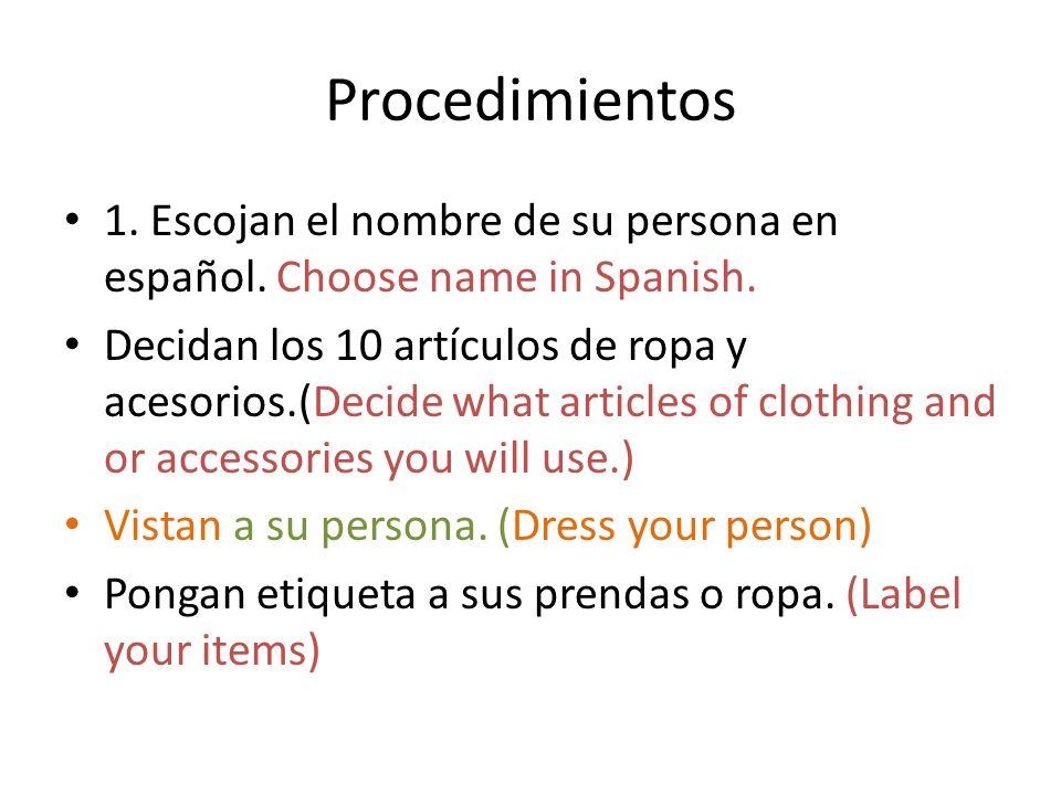 Procedimientos 1. Escojan el nombre de su persona en español. Choose name in Spanish.